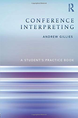 9780415532365: Conference Interpreting: A Student's Practice Book