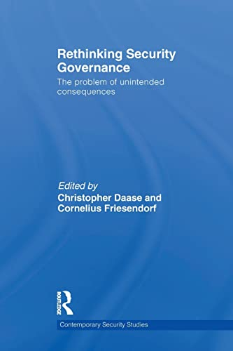 9780415532624: Rethinking Security Governance: The Problem of Unintended Consequences (Contemporary Security Studies)