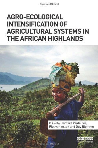 Agro-Ecological Intensification of Agricultural Systems in the African Highlands: Routledge