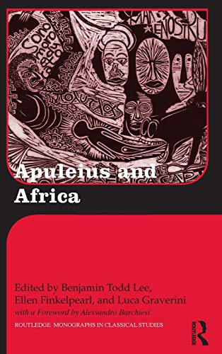 Apuleius and Africa: Lee, Benjamin Todd