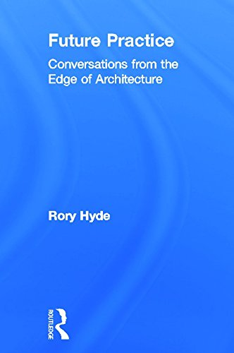 9780415533539: Future Practice: Conversations from the Edge of Architecture