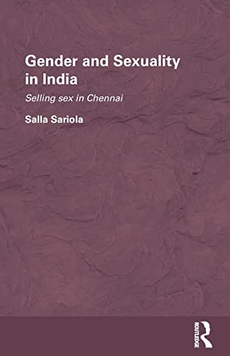 9780415533560: Gender and Sexuality in India: Selling Sex in Chennai (Routledge/Edinburgh South Asia Studies)