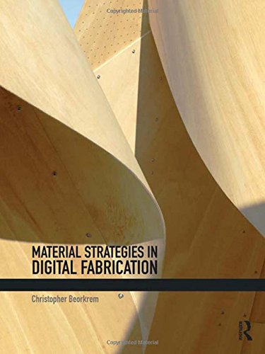 9780415533645: Material Strategies in Digital Fabrication