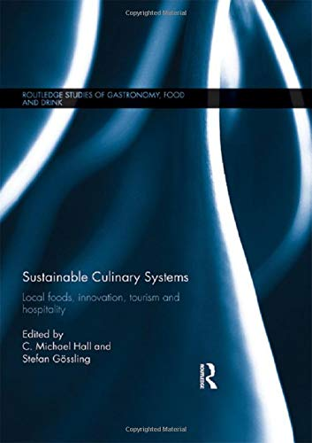 9780415533706: Sustainable Culinary Systems: Local Foods, Innovation, Tourism and Hospitality (Routledge Studies of Gastronomy, Food and Drink)