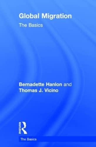 Global Migration: The Basics: Hanlon, Bernadette; Vicino, Thomas J.