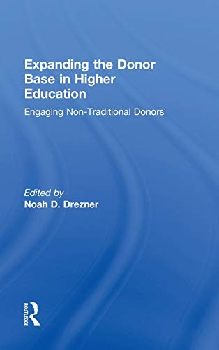 9780415533980: Expanding the Donor Base in Higher Education: Engaging Non-Traditional Donors