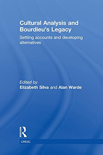 9780415534147: Cultural Analysis and Bourdieu's Legacy: Settling Accounts and Developing Alternatives (Culture, Economy and the Social)