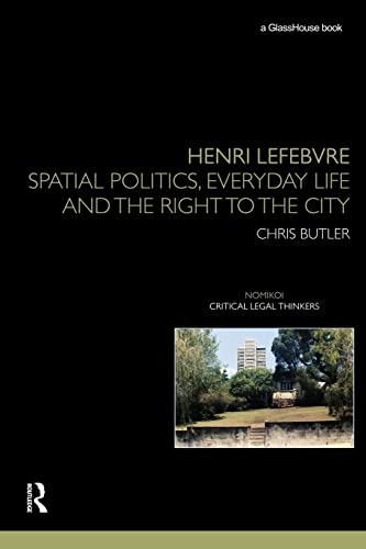 9780415534154: Henri Lefebvre: Spatial Politics, Everyday Life and the Right to the City