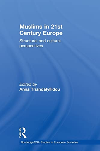 9780415534222: Muslims in 21st Century Europe: Structural and Cultural Perspectives (Routledge/European Sociological Association Studies in European Societies)