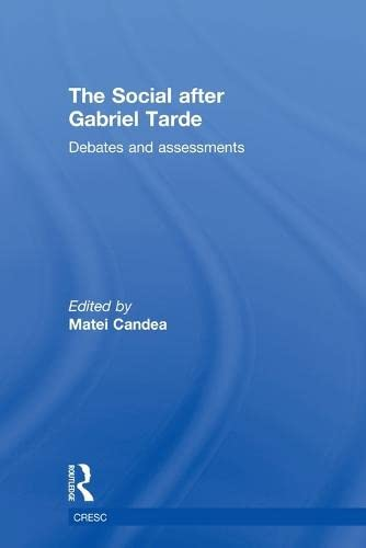9780415534260: The Social after Gabriel Tarde: Debates and Assessments (Culture, Economy and the Social)