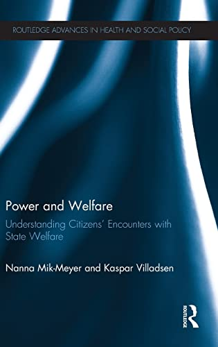 9780415534420: Power and Welfare: Understanding Citizens' Encounters with State Welfare (Routledge Advances in Health and Social Policy)