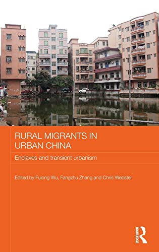 9780415534550: Rural Migrants in Urban China: Enclaves and Transient Urbanism (Routledge Contemporary China Series)