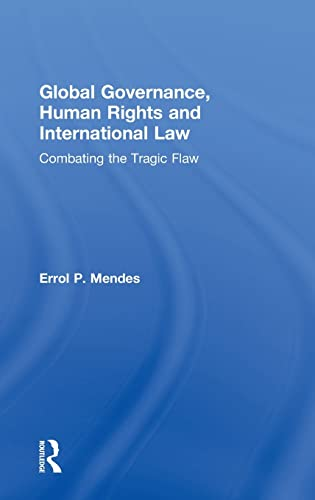 9780415534567: Global Governance, Human Rights and International Law: Combating the Tragic Flaw