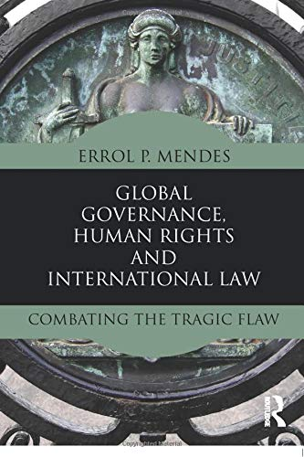 9780415534574: Global Governance, Human Rights and International Law: Combating the Tragic Flaw