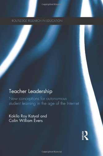 9780415534635: Teacher Leadership: New conceptions for autonomous student learning in the age of the Internet (Routledge Research in Education)