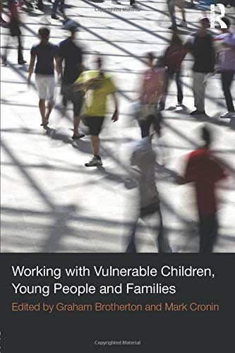 9780415534734: Working with Vulnerable Children, Young People and Families