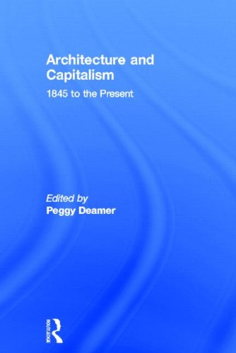 9780415534871: Architecture and Capitalism: 1845 to the Present