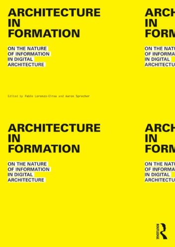 9780415534901: Architecture in Formation: On the Nature of Information in Digital Architecture