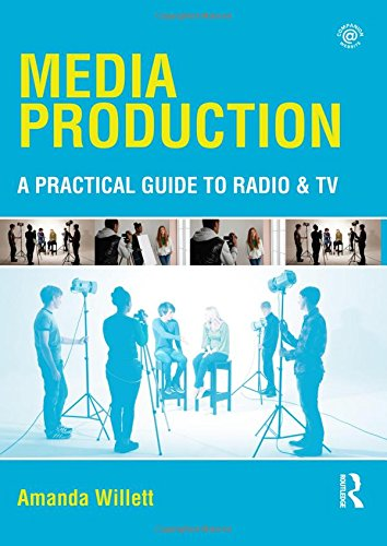 9780415535311: Media Production: A Practical Guide to Radio & TV