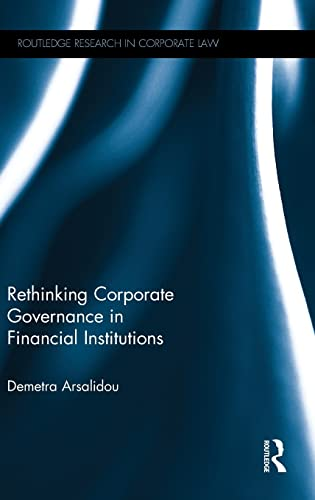9780415535465: Rethinking Corporate Governance in Financial Institutions (Routledge Research in Corporate Law)
