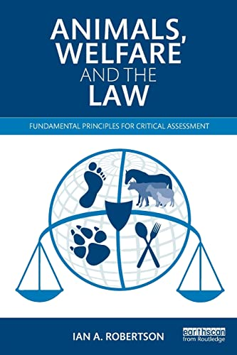 9780415535632: Animals, Welfare and the Law: Fundamental Principles for Critical Assessment