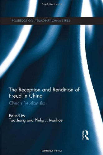 9780415535700: The Reception and Rendition of Freud in China: China's Freudian Slip (Routledge Contemporary China Series)