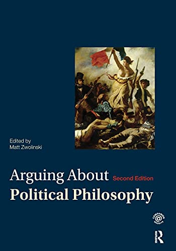 9780415535823: Arguing About Political Philosophy (Arguing About Philosophy)