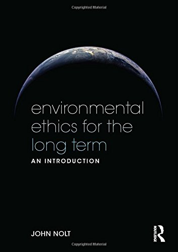 9780415535830: Environmental Ethics for the Long Term: An Introduction