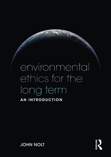 9780415535847: Environmental Ethics for the Long Term: An Introduction