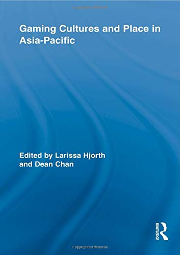 9780415535892: Gaming Cultures and Place in Asia-Pacific (Routledge Studies in New Media and Cyberculture)
