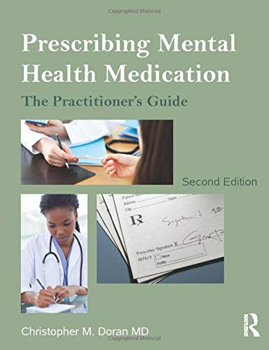 Prescribing Mental Health Medication: The Practitioner's Guide: Doran, Christopher M.