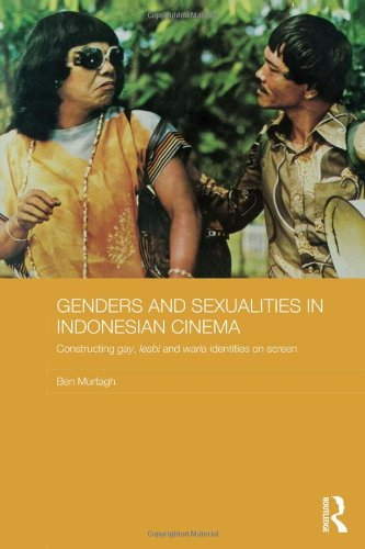 9780415536318: Genders and Sexualities in Indonesian Cinema: Constructing gay, lesbi and waria identities on screen (Media, Culture and Social Change in Asia Series)