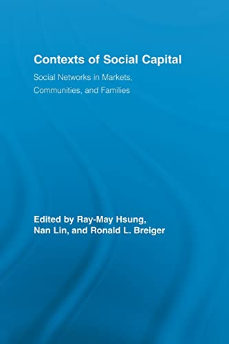 9780415536721: Contexts of Social Capital: Social Networks in Markets, Communities and Families (Routledge Advances in Sociology)