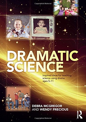 9780415536752: Dramatic Science: Inspired ideas for teaching science using drama ages 5-11