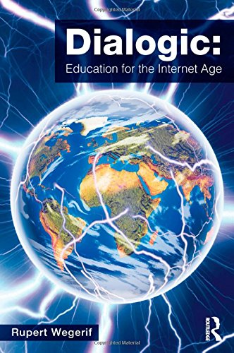 9780415536790: Dialogic: Education for the Internet Age