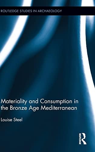 9780415537346: Materiality and Consumption in the Bronze Age Mediterranean (Routledge Studies in Archaeology)