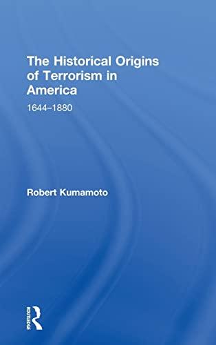 9780415537544: The Historical Origins of Terrorism in America: 1644-1880
