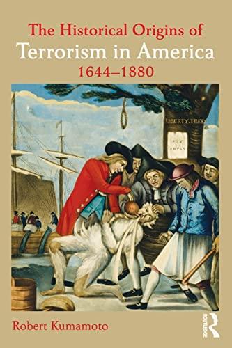 9780415537551: The Historical Origins of Terrorism in America: 1644-1880