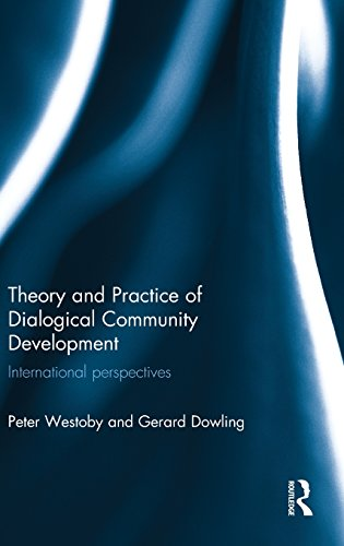9780415537889: Theory and Practice of Dialogical Community Development: International Perspectives