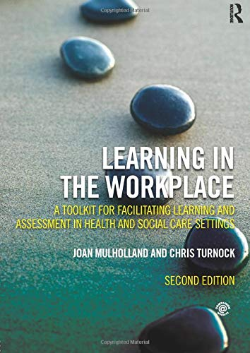 9780415537902: Learning in the Workplace: A Toolkit for Facilitating Learning and Assessment in Health and Social Care Settings