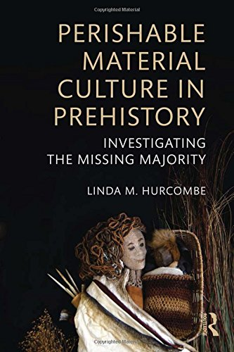 9780415537933: Perishable Material Culture in Prehistory: Investigating the Missing Majority