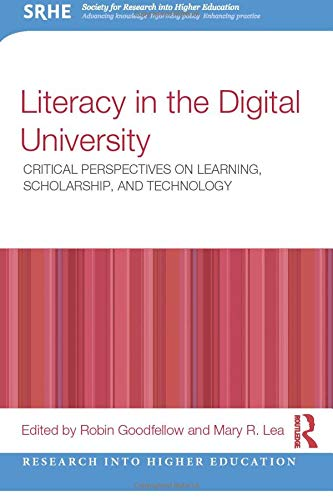 9780415537971: Literacy in the Digital University: Critical perspectives on learning, scholarship and technology (Research into Higher Education)
