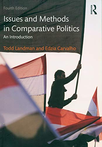 Issues And Methods In Comparative Politics An: Todd Landman