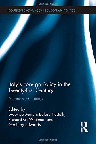 9780415538343: Italy's Foreign Policy in the Twenty-first Century: A Contested Nature? (Routledge Advances in European Politics)