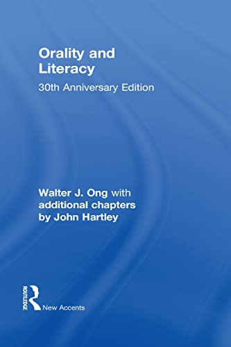 9780415538374: Orality and Literacy: 30th Anniversary Edition (New Accents) (Volume 18)