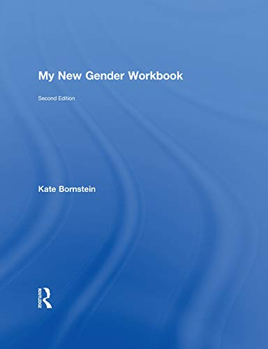 9780415538657: My New Gender Workbook: A Step-by-Step Guide to Achieving World Peace Through Gender Anarchy and Sex Positivity
