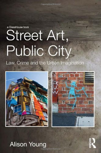 9780415538695: Street Art, Public City: Law, Crime and the Urban Imagination