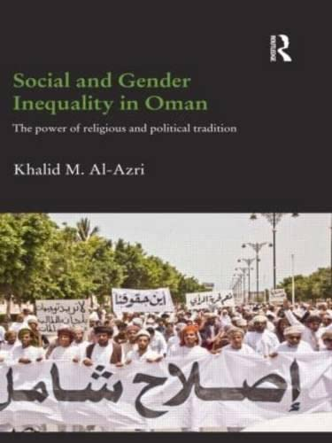 9780415538794: Social and Gender Inequality in Oman: The power of religious and political tradition