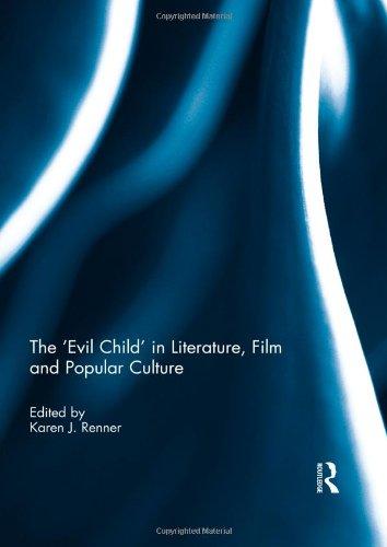 The 'Evil Child' in Literature, Film and Popular Culture: Renner, Karen J. (EDT)