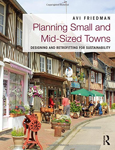9780415539289: Planning Small and Mid-Sized Towns: Designing and Retrofitting for Sustainability